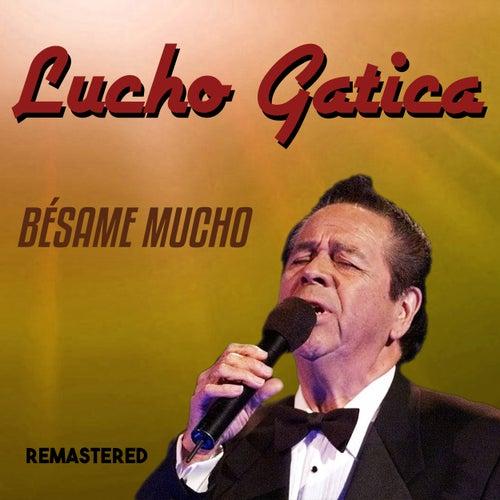 Bésame Mucho (Remastered) by Lucho Gatica