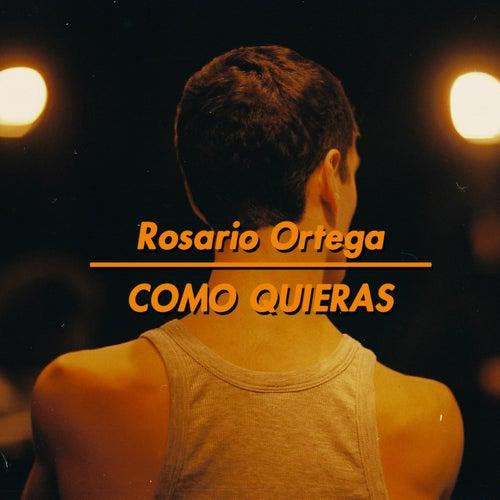 Como Quieras de Rosario Ortega
