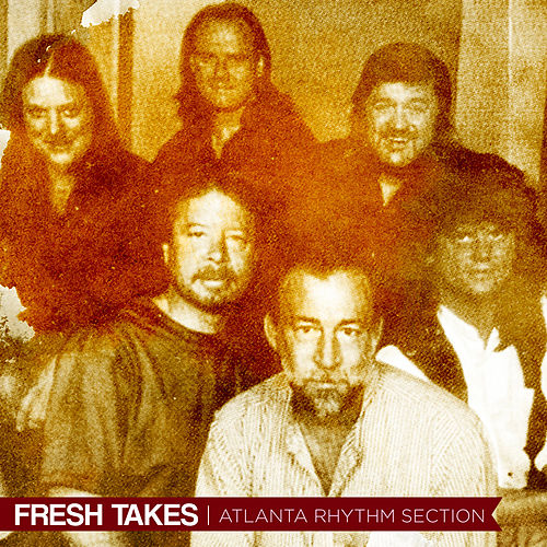 Fresh Takes de Atlanta Rhythm Section
