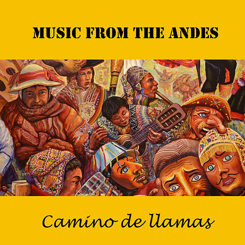 Music from the Andes: Camino de Llamas by Los Lobos
