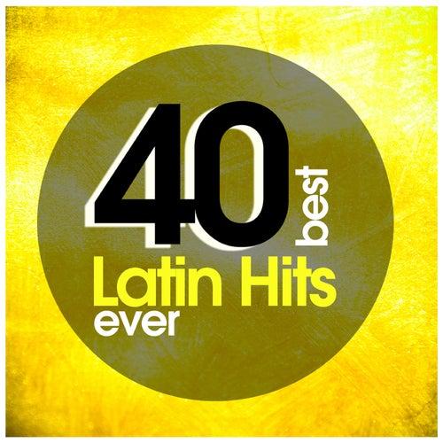 40 Best Latin Hits Ever de Various Artists