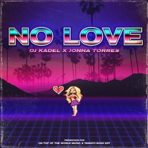 No Love de DJ Kadel