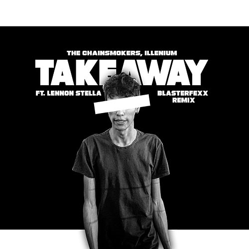 Takeaway de The Chainsmokers & ILLENIUM