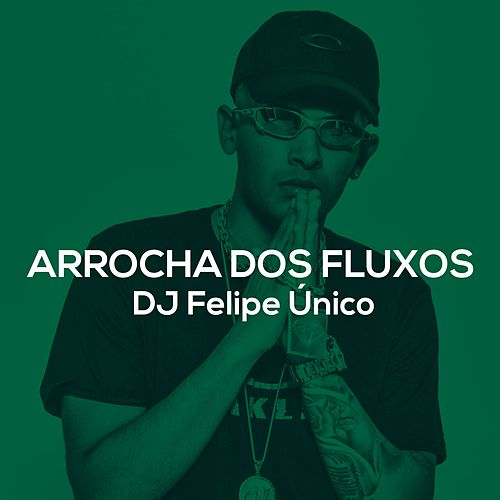 Arrocha dos Fluxos by DJ Felipe Único