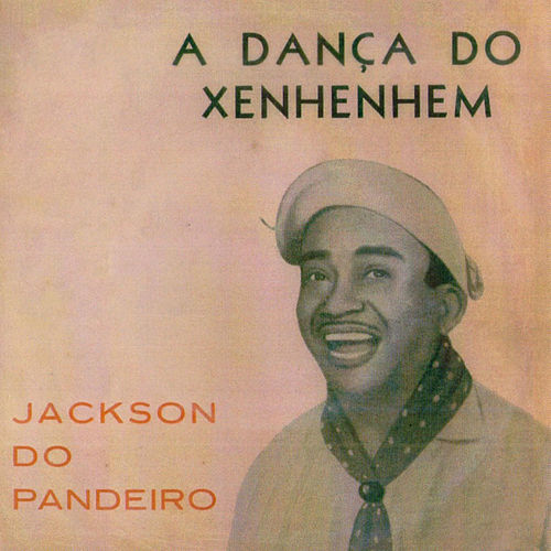 A Danca do Xenhenhem de Jackson Do Pandeiro