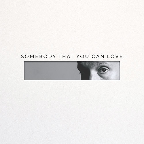 Somebody That You Can Love by Eric Dash