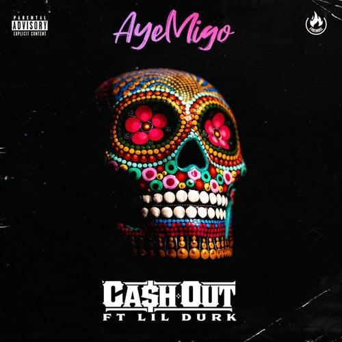 Aye Migo von Ca$h Out