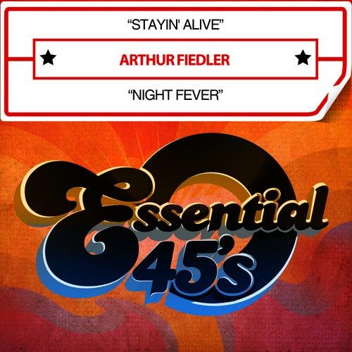 Stayin' Alive / Night Fever [Digital 45] - Single by Arthur Fiedler