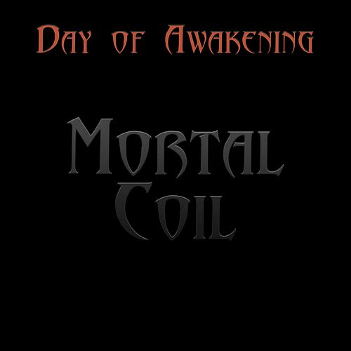 Mortal Coil by Day of Awakening