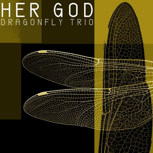 Her God von Dragonfly Trio