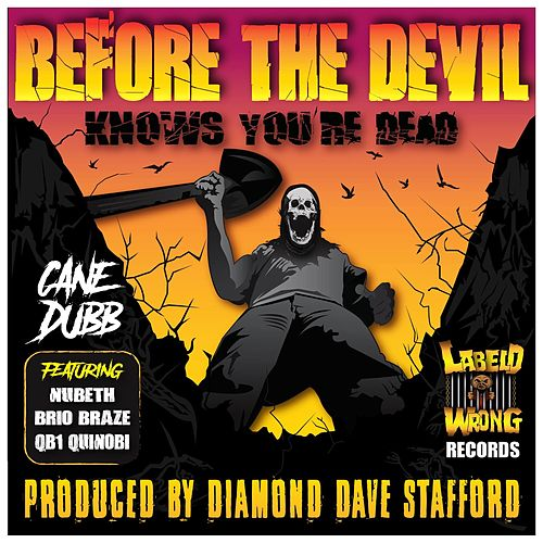 Before the Devil Knows You're Dead de Cane Dubb