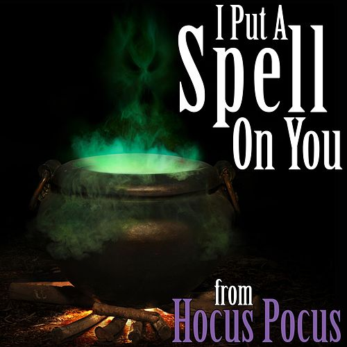I Put a Spell on You from Hocus Pocus di Various Artists