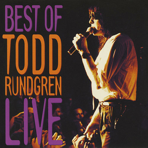 The Best of Todd Rundgren Live von Todd Rundgren