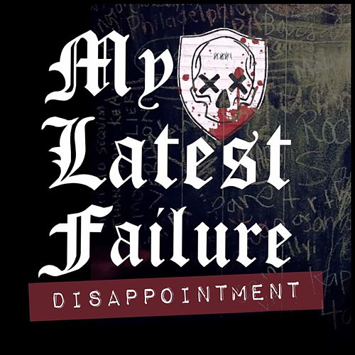 Disappointment by My Latest Failure