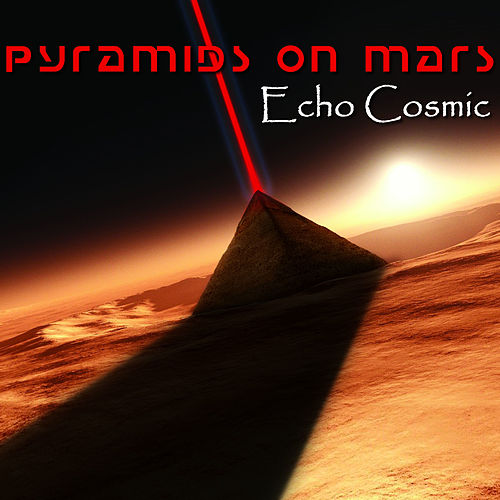 Echo Cosmic by Pyramids on Mars