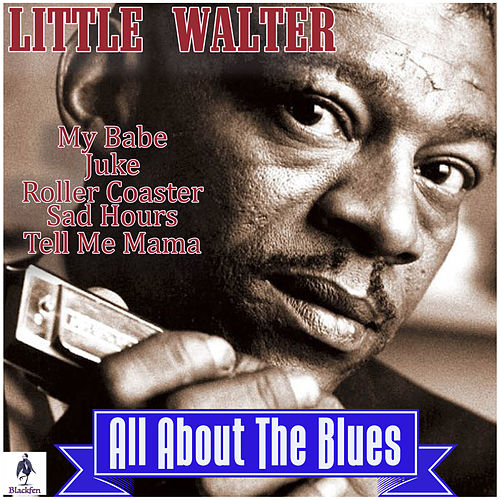 Little Walter - All About the Blues de Little Walter