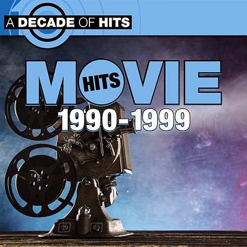 A Decade of Movie Hits: 1990 - 1999 by Various Artists