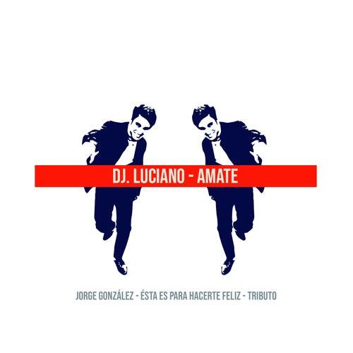 Amate: Tributo a Jorge González von Luciano