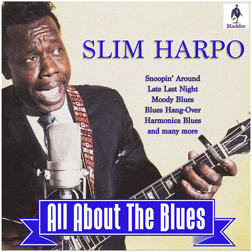 Slim Harpo - All About The Blues de Slim Harpo