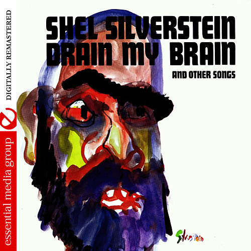 Drain My Brain (Digitally Remastered) di Shel Silverstein