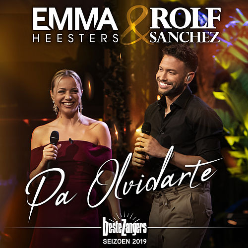 Pa Olvidarte (Beste Zangers Seizoen 2019) van Emma Heesters