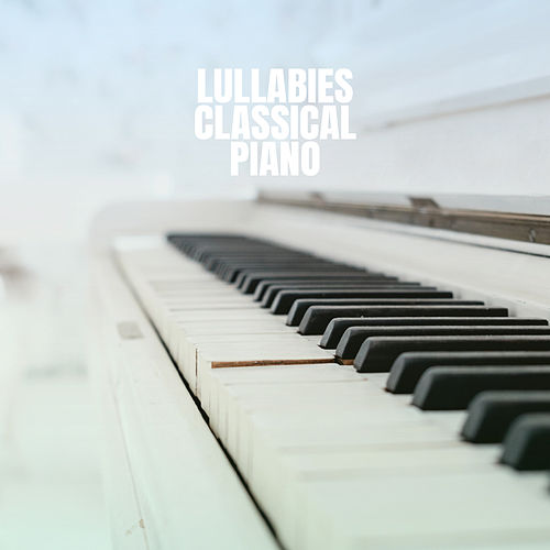 Lullabies Classical Piano de Lullaby Babies