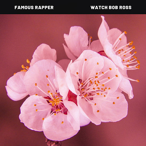 Watch Bob Ross de Famous Rapper