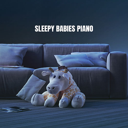 Sleepy Babies Piano by Baby Sleep Sleep