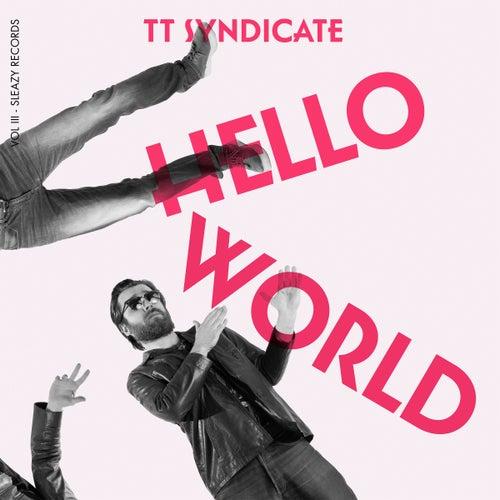 Hello World (Vol. 3) di TT Syndicate