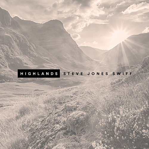 Highlands by Steve Jones Swiff