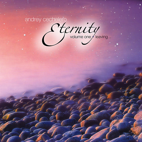 Eternity, Vol. 1 - Leaving... de Andrey Cechelero