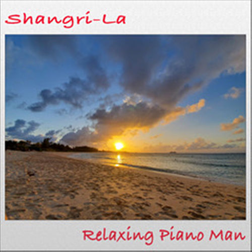 Shangri-La de Relaxing Piano Man