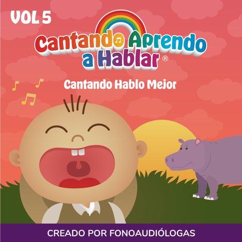 Cantando Hablo Mejor, Vol 5 by Cantando Aprendo a Hablar