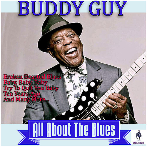 Buddy Guy - All About the Blues by Buddy Guy