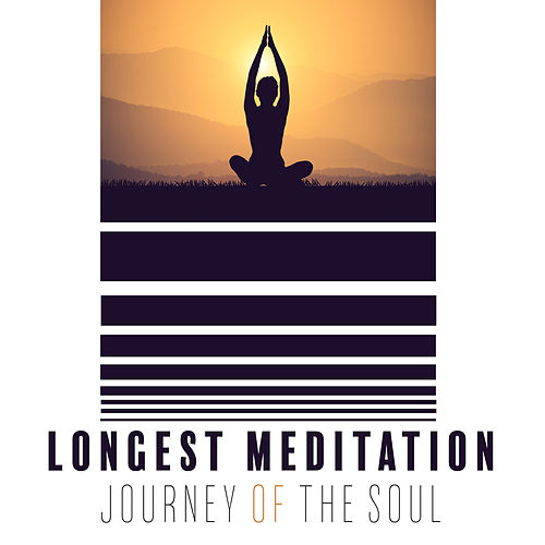 Longest Meditation Journey of the Soul: Deep Ambient New Age Music for Meditation & Yoga, Third Eye Opening, Balance Between Body & Mind, Zen, Mantra by Asian Traditional Music
