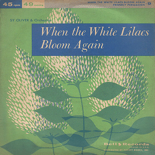 When the White Lilacs Bloom Again by Sy Oliver