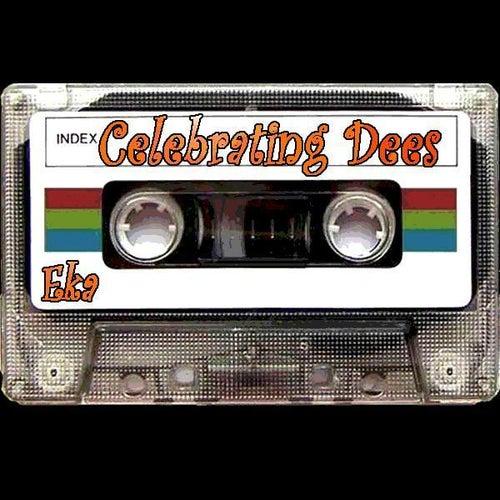 Celebrating Dees by EKA