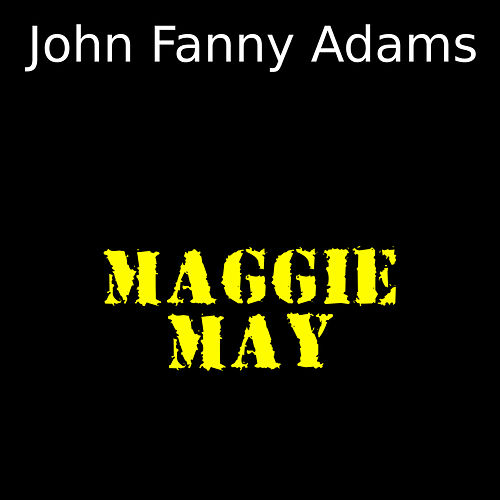 Maggie May von John Fanny Adams
