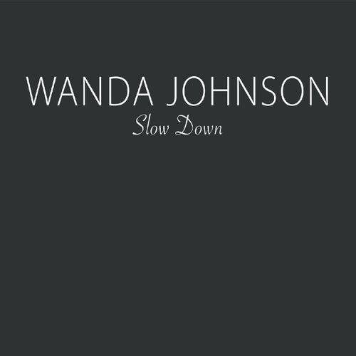 Slow Down de Wanda Johnson