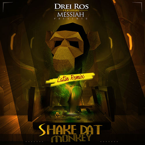 Shake Dat Monkey (Latin Remix) [feat. Messiah] de Drei Ros