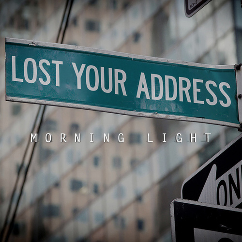 Lost Your Address by The Morning Light