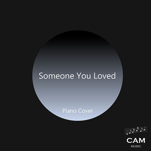 Someone You Loved - Cover Version by Cam Music