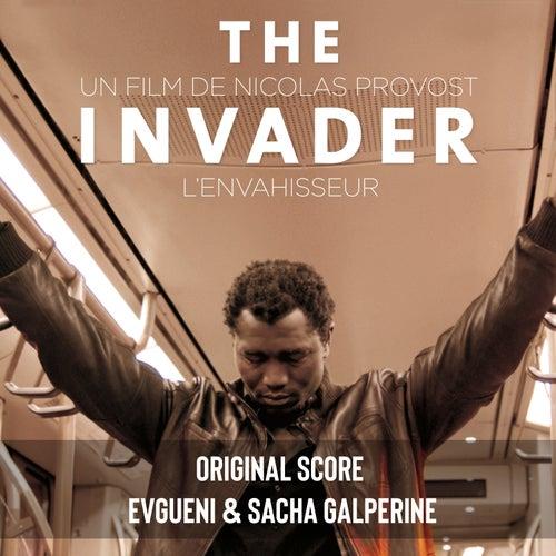 The Invader (Original Motion Picture Soundtrack) by Evgueni Galperine