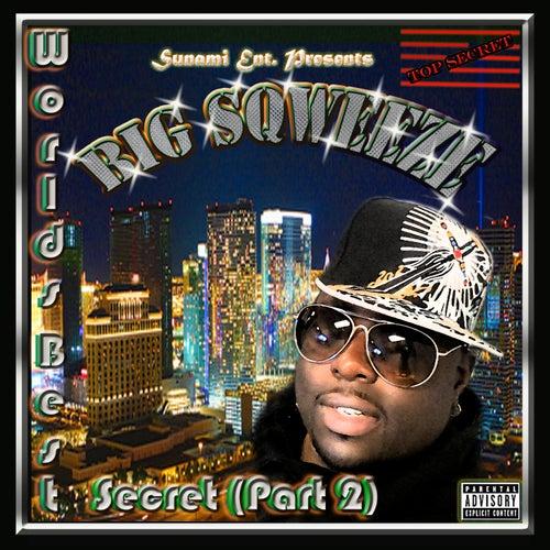 World's Best Secret, Pt. 2 von Big Sqweeze