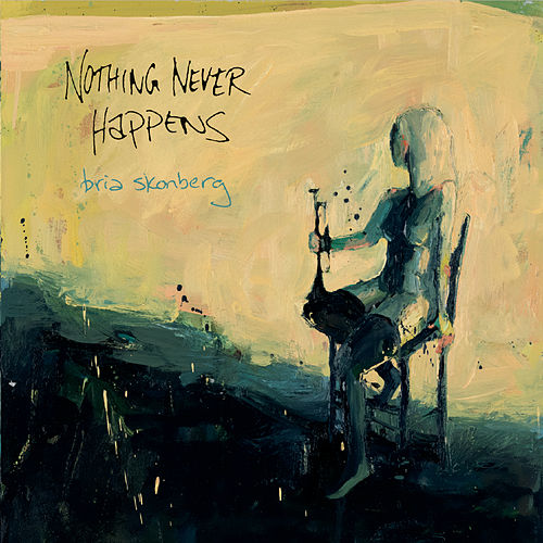 Nothing Never Happens by Bria Skonberg