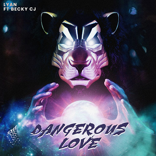 Dangerous Love by Lyan