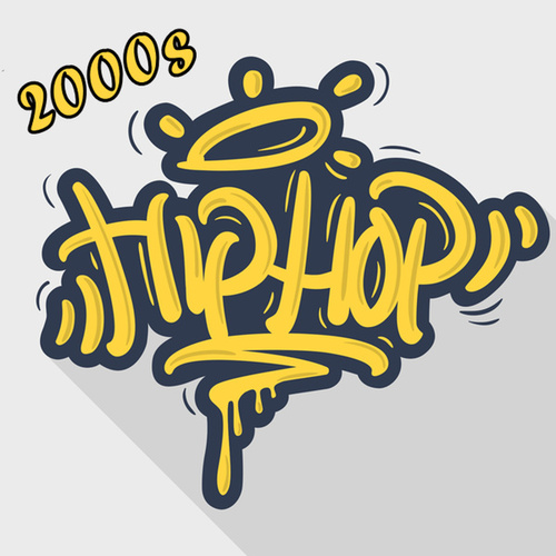 2000s Hip Hop by Various Artists