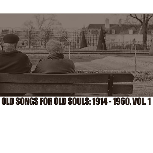 Old Songs For Old Souls: 1914-1960, Vol. 1 de Various Artists