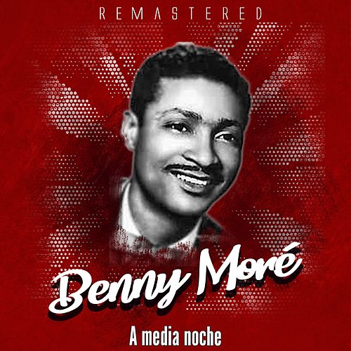 A media noche by Beny More