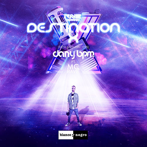 Destination X (Rave in the River Anthem 2019) by Dany BPM